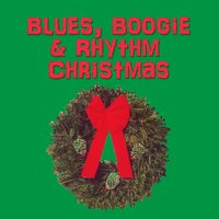 Blues, Boogie & Rhythm Christmas — сборник