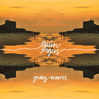Gray Waves — Twin Tigers