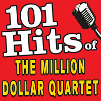 101 Hits of the Million Dollar Quartet — Elvis Presley, Johnny Cash, Jerry Lee Lewis & C. Perkins