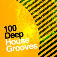 100 Deep House Grooves — progressive house, Deep House Lounge, Saint Tropez Beach House Music Dj, Deep House Lounge|Progressive House|Saint Tropez Beach House Music Dj