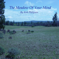 The Meadow of Your Mind — Kirk Philipsen