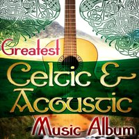Greatest Celtic & Acoustic Music Album — сборник