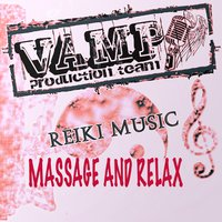 Reiki Music: Massage and relax — VAMP Production Team