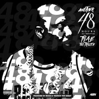 Another 48 Hours — Trae Tha Truth