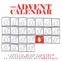 The Advent Calendar 19 - Christmas Songs — сборник