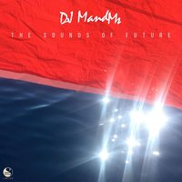 The Sounds of Future — DJ MandMs