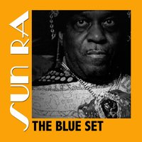 The Blue Set — Sun Ra