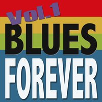Blues Forever, Vol. 1 — сборник