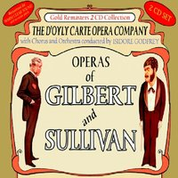 Operas of Gilbert & Sullivan: Patience & The Mikado (Overture) / The Mikado (Remainder) — D'Oyly Carte Opera Company