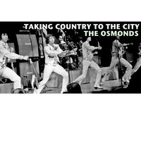 Taking Country to the City — The Osmonds