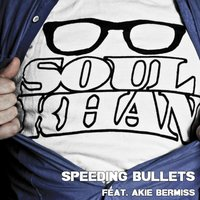 Speeding Bullets — Soul Khan