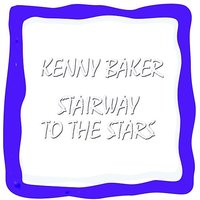 Stairway To The Stars — Kenny Baker