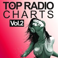 Top Radio Charts, Vol. 2 — сборник