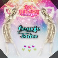Get The Best Collection — George Jones