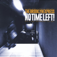 The Brooklyn Express: No Time Left! — The Brooklyn Express