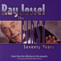 The First Seventy Years — Ray Jessel