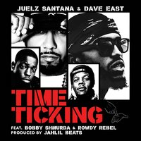Time Ticking — Juelz Santana, Dave East, Juelz Santana & Dave East