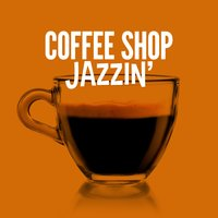 Coffee Shop Jazzin' — Coffee Shop Jazz