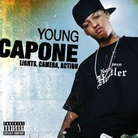 Lights, Camera, Action — Young Capone
