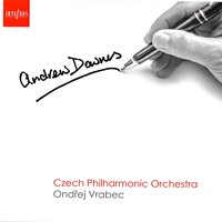 Andrew Downes: Symphonies — Czech Philharmonic Orchestra, Ondrej Vrabec, Ondrej Vrabec, Czech Philharmonic Orchestra