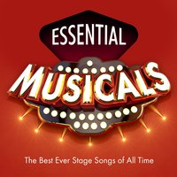 Essential Musicals – the Best Ever Stage Songs of All Time — West End Crooners