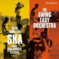In The Mood For Ska Plays Punk,Newwave Classics — The Swing Easy Orchestra
