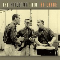 At Large — The Kingston Trio