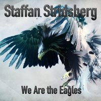 We Are the Eagles — Staffan Stridsberg