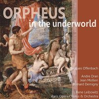 Offenbach: Orpheus in the Underworld — Rene Leibowitz, Bernard Demigny, Jean Mollien, Andre Dran, Paris Opera Chorus and Orchestra, Жак Оффенбах