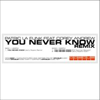 You never know — Patric La Funk, Corey Andrew