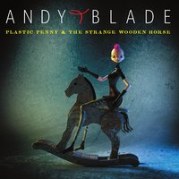 Plastic Penny & The Strange Wooden Horse — Andy Blade