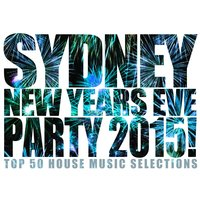 Sydney New Years Eve Party 2015! — сборник