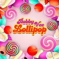 Lollipop — Bobby Vee
