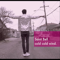 Cold Cold Wind. — Saint Bell