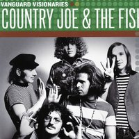 Vanguard Visionaries — Country Joe & The Fish