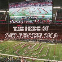 The Pride of Oklahoma 2010 — University of Oklahoma Bands, University of Oklahoma Marching Band, Brian A. Britt