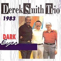 Dark Eyes — Derek Smith Trio