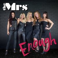 Enough — The Mrs.