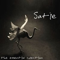 Erik Satie - The Essential Collection — Эрик Сати