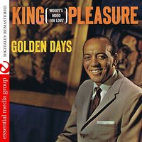 Golden Days: Moody's Mood For Love — King Pleasure