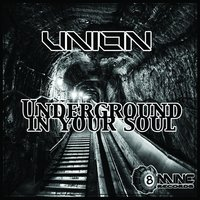 Underground in Your Soul — Union