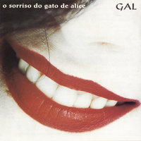 O Sorriso Do Gato De Alice — Gal Costa