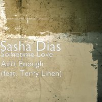 Sometime Love Ain't Enough (feat. Terry Linen) — Terry Linen, Sasha Dias