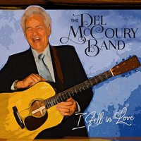 I Fell in Love — Del McCoury Band