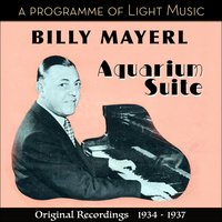 Aquarium Suite - A Programme of Light Music — Billy Mayerl
