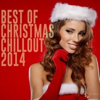 Best of Christmas Chillout 2014 — сборник