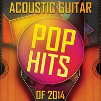 Acoustic Guitar - Pop Hits of 2014 — Wooden Dragons