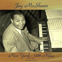 New York - 1208 Miles (1941-1943) — Jay McShann, Walter Brown