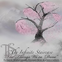 The Things We've Done (feat. Lajon Witherspoon, Morgan Rose & Chris Caffery) — The Infinite Staircase