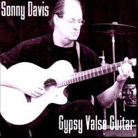 Gypsy Valse Guitar — Sonny Davis